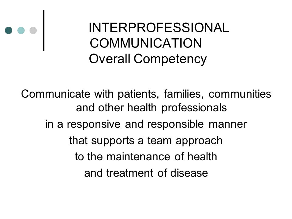 INTERPROFESSIONAL COMMUNICATION Overall Competency