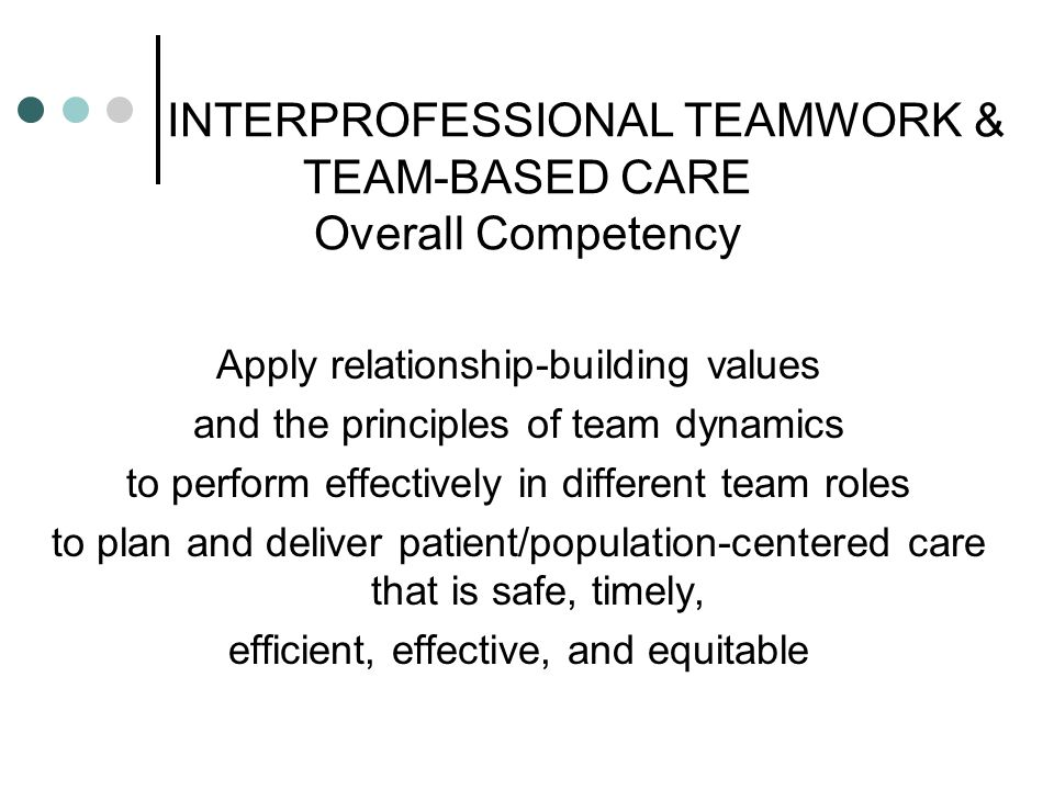 INTERPROFESSIONAL TEAMWORK & TEAM-BASED CARE Overall Competency