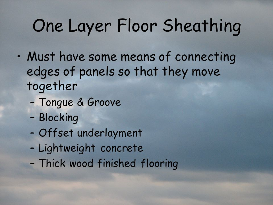 One Layer Floor Sheathing