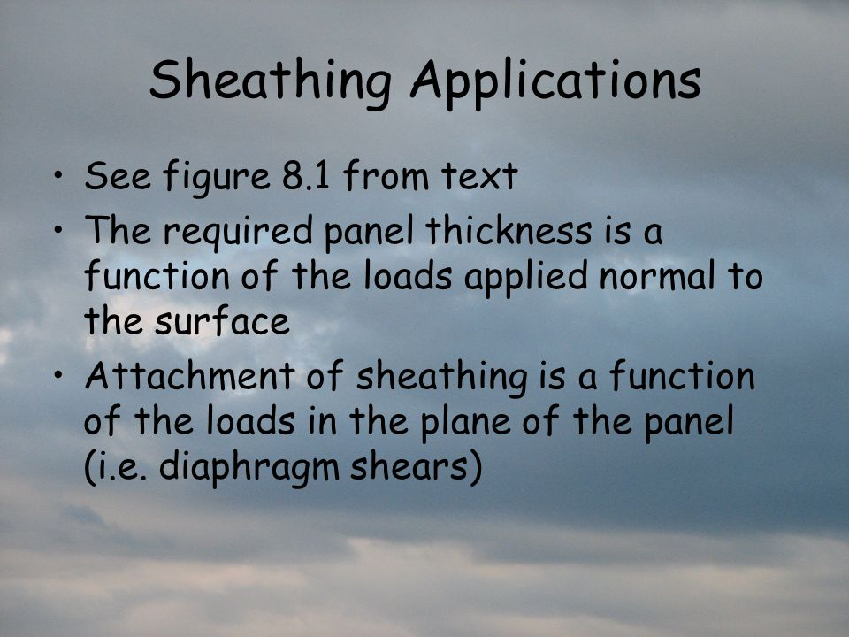 Sheathing Applications