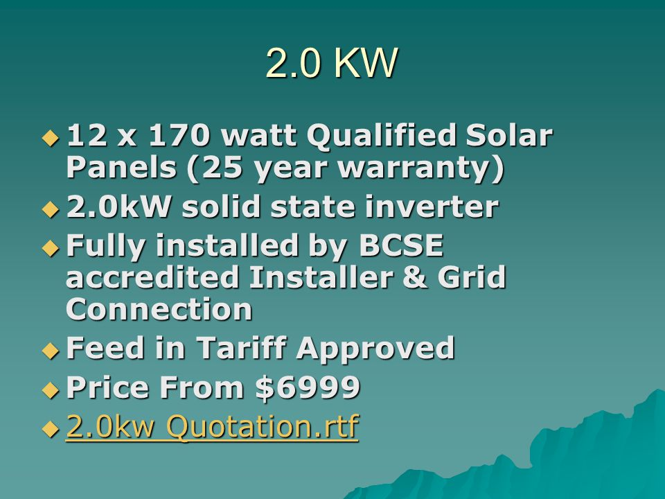 2.0 KW 12 x 170 watt Qualified Solar Panels (25 year warranty)