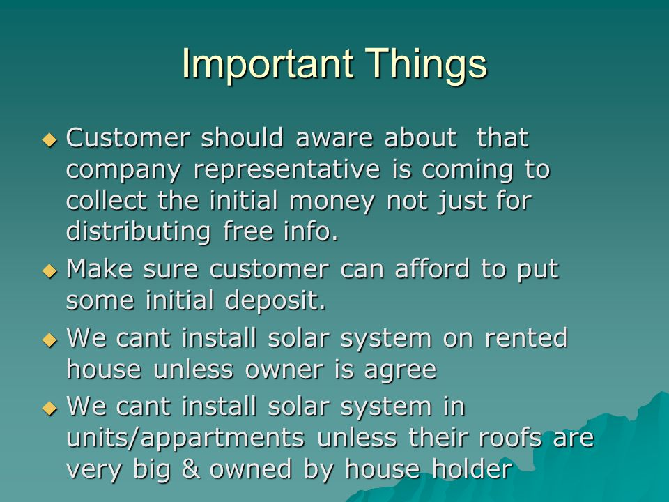 Important Things Customer should aware about that company representative is coming to collect the initial money not just for distributing free info.