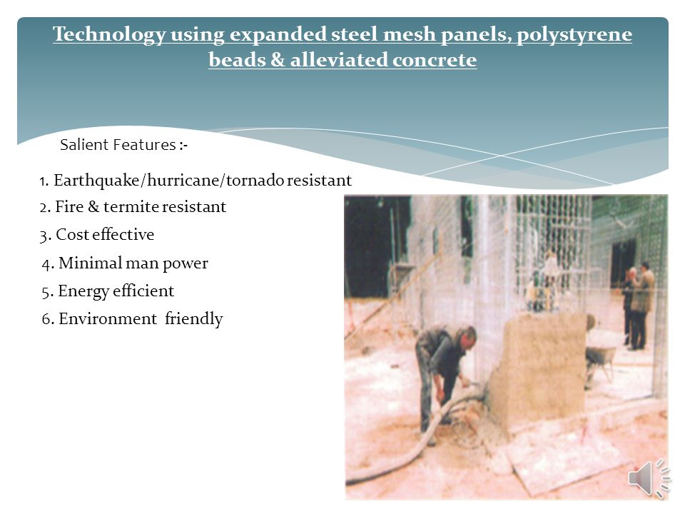 Technology using expanded steel mesh panels, polystyrene beads & alleviated concrete