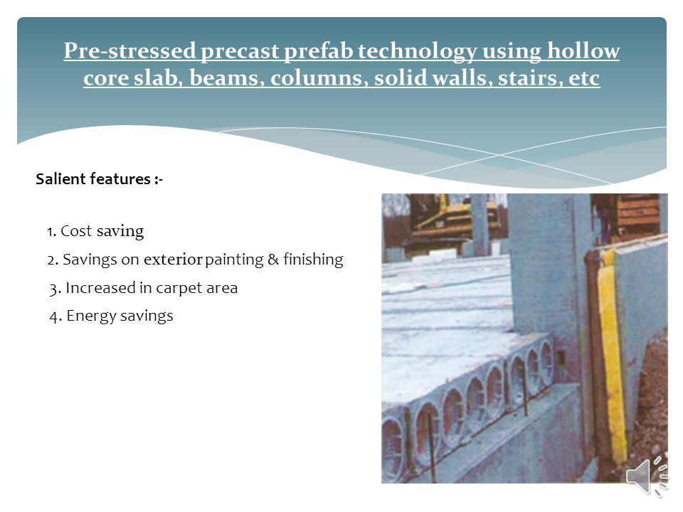 Pre-stressed precast prefab technology using hollow core slab, beams, columns, solid walls, stairs, etc