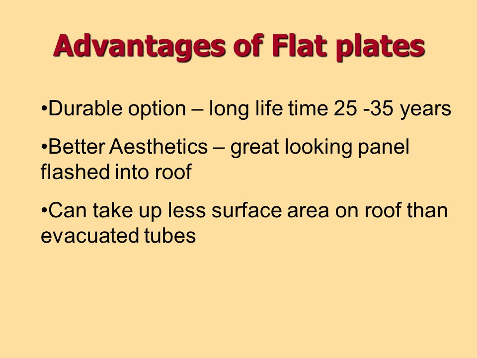 Advantages of Flat plates