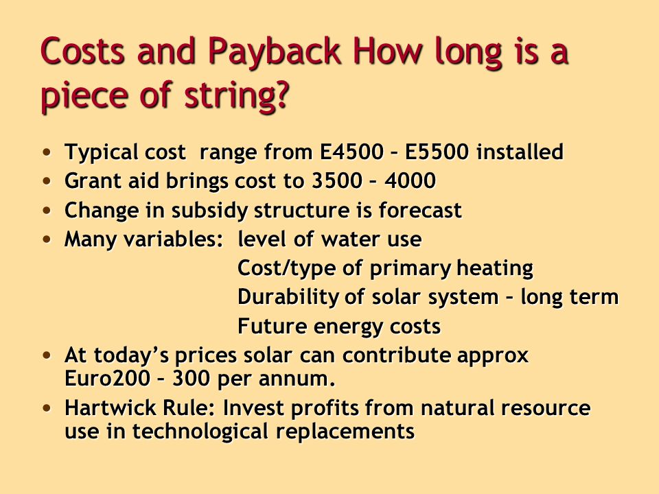 Costs and Payback How long is a piece of string