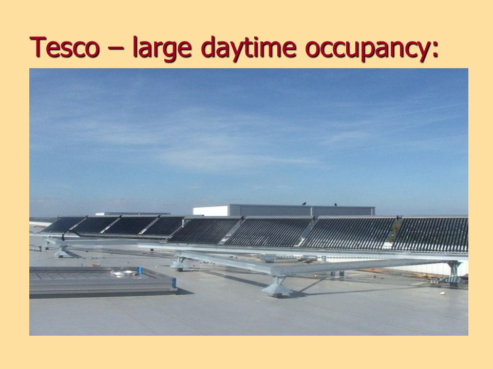 Tesco – large daytime occupancy: