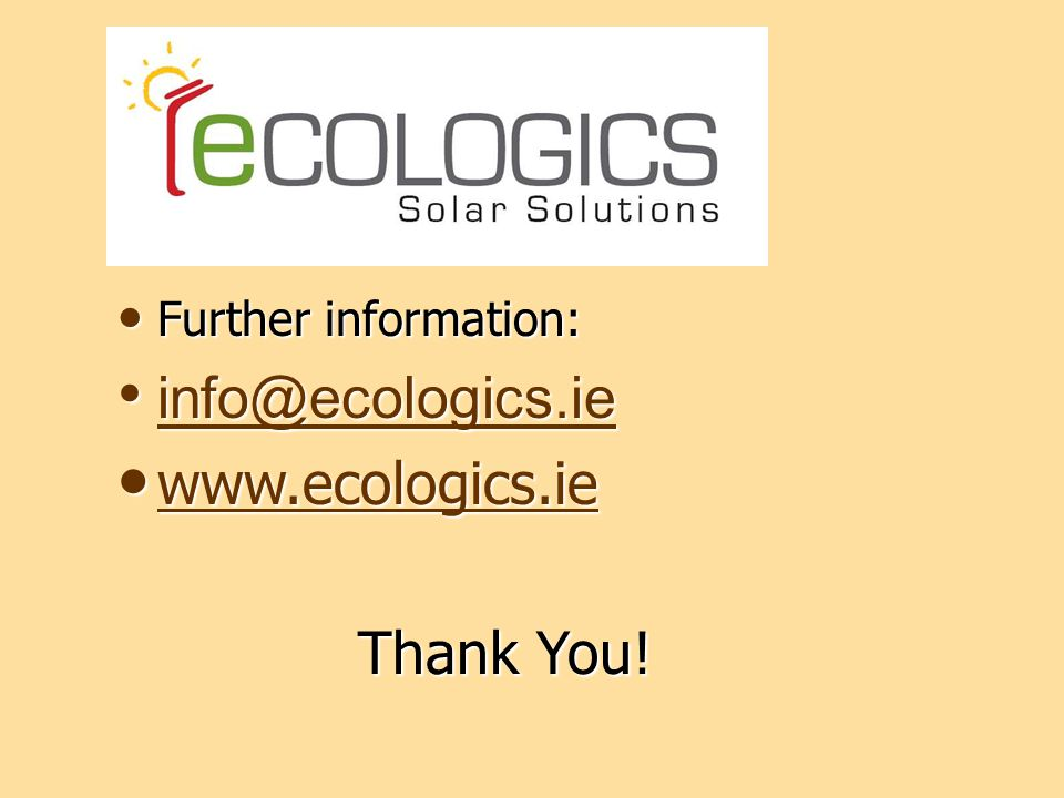 Further information: info@ecologics.ie www.ecologics.ie Thank You!