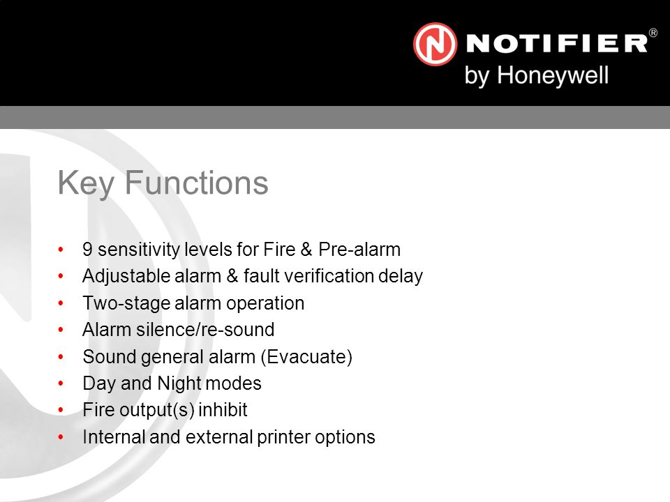 Key Functions 9 sensitivity levels for Fire & Pre-alarm