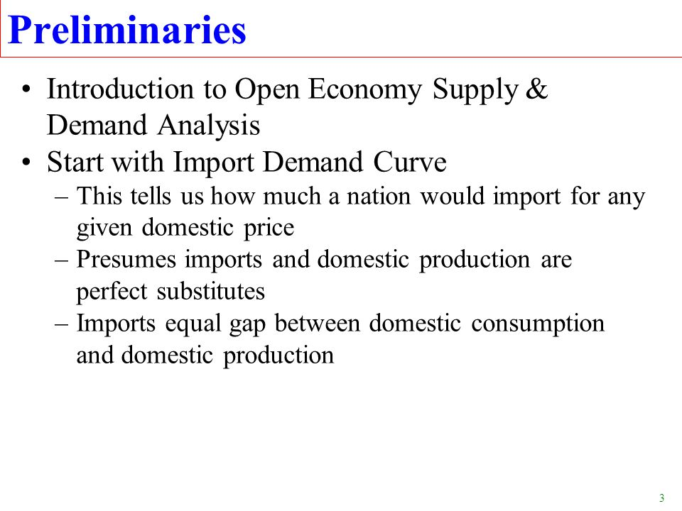 Preliminaries Introduction to Open Economy Supply & Demand Analysis