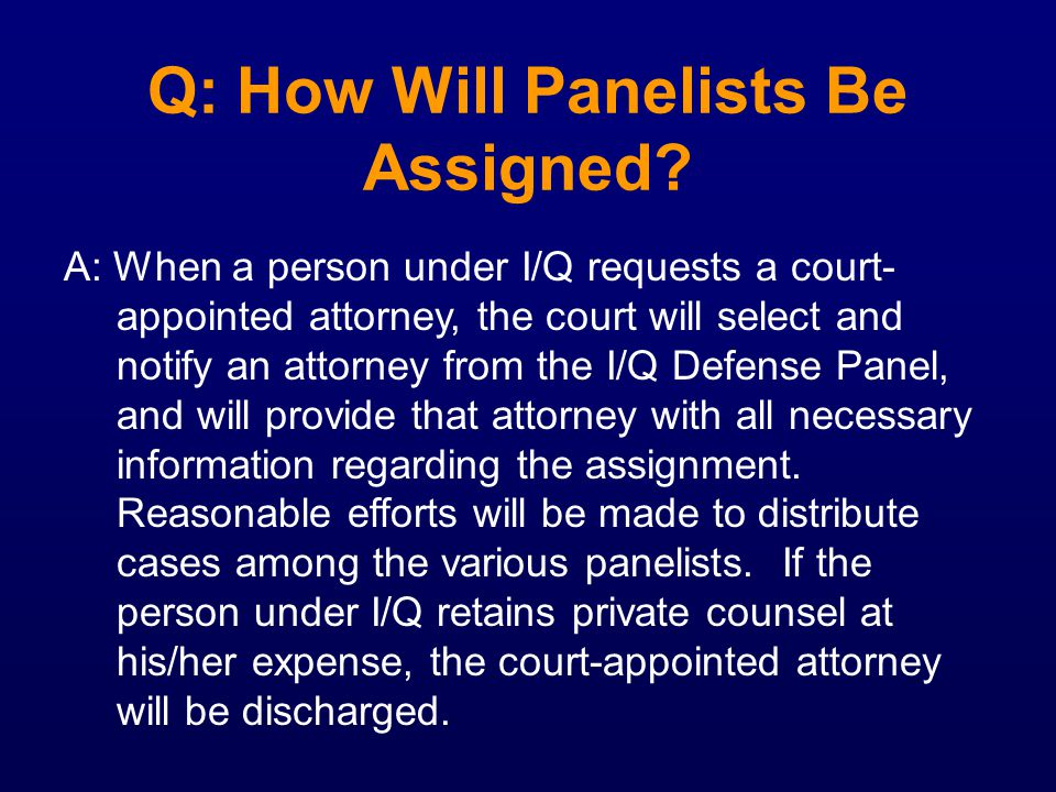 Q: How Will Panelists Be Assigned