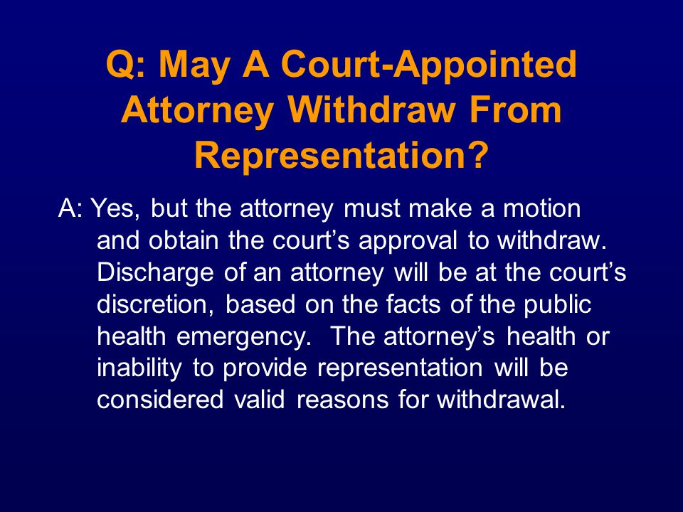 Q: May A Court-Appointed Attorney Withdraw From Representation