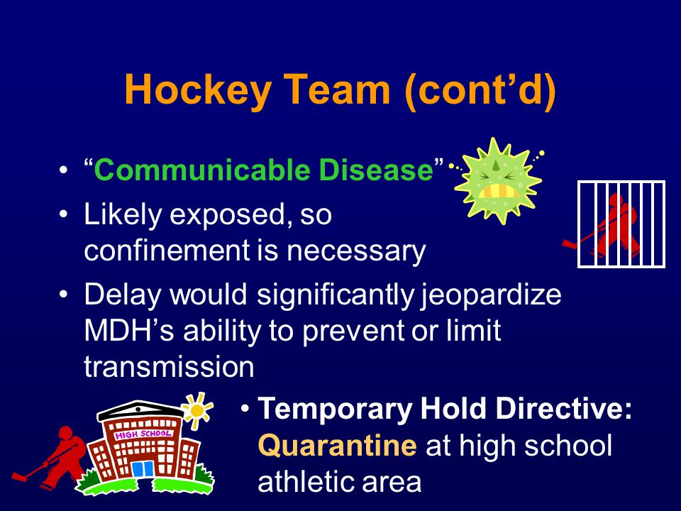 Hockey Team (cont'd) Communicable Disease