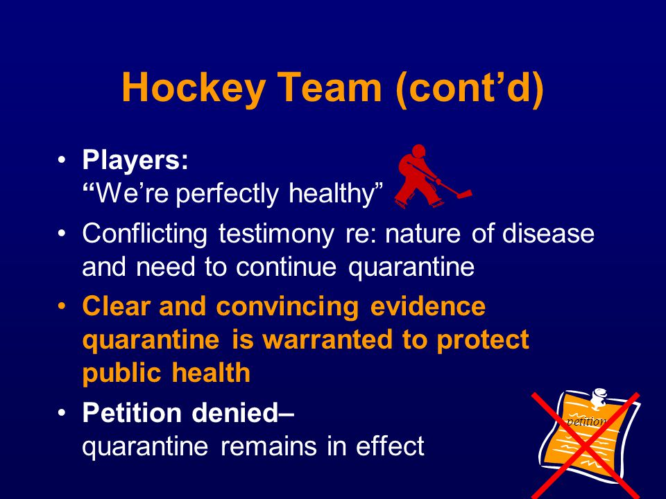 Hockey Team (cont'd) Players: We're perfectly healthy