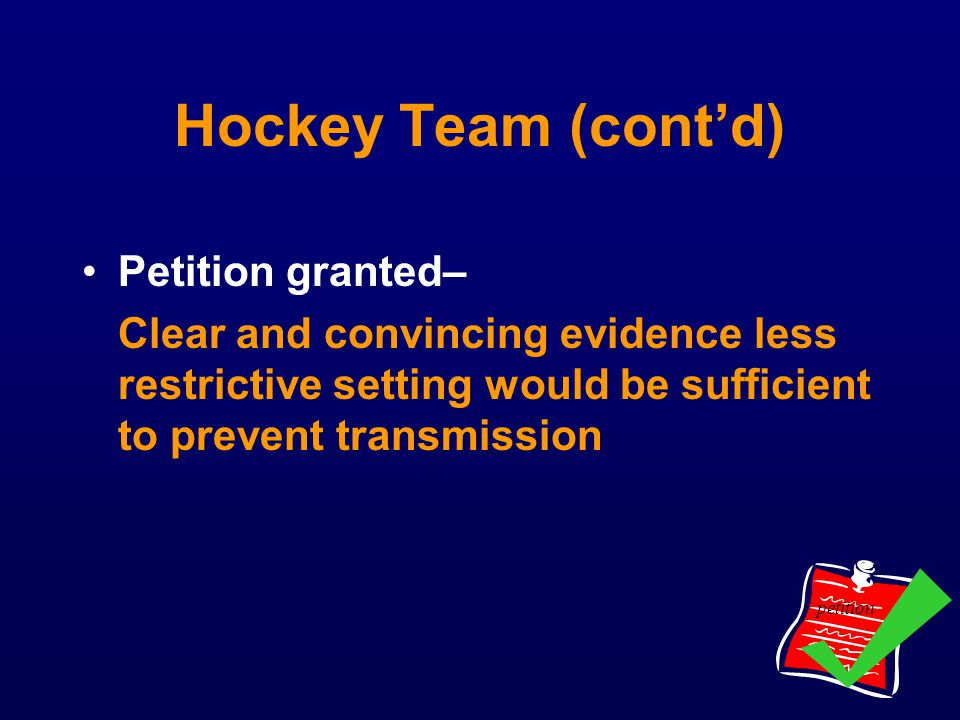 Hockey Team (cont'd) Petition granted–