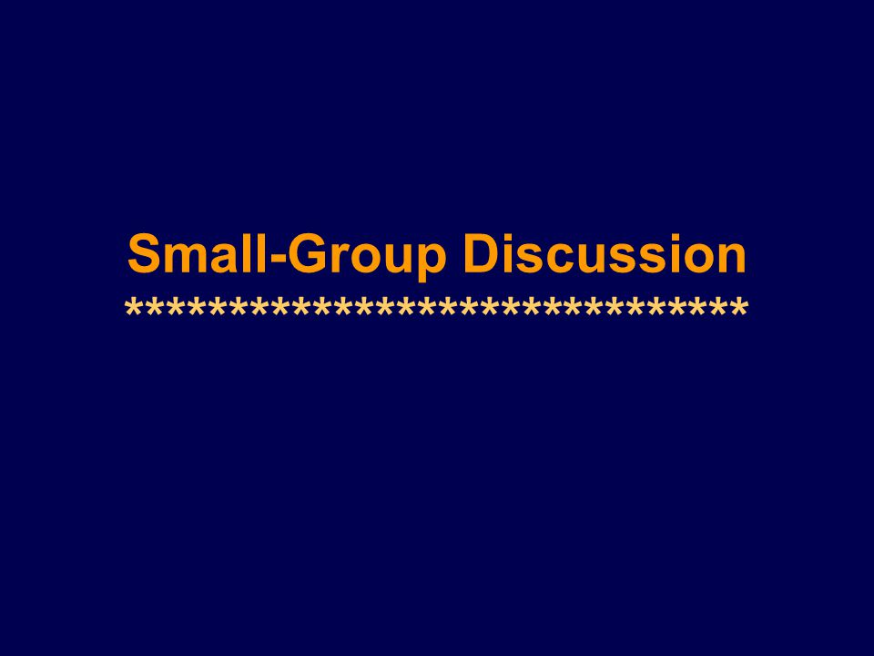 Small-Group Discussion ******************************