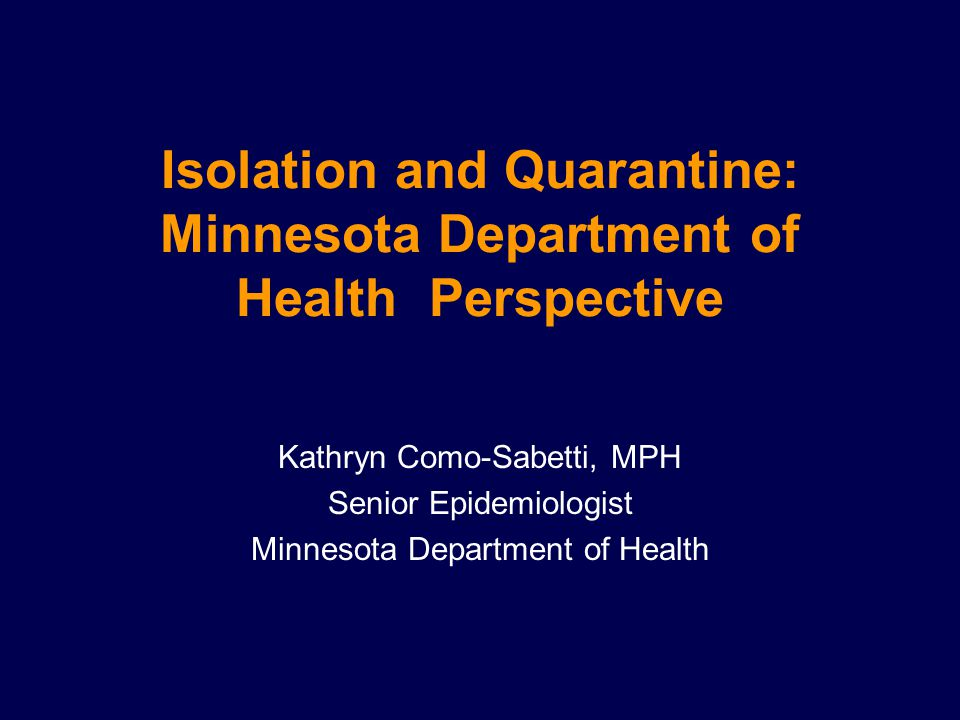 Isolation and Quarantine: Minnesota Department of Health Perspective