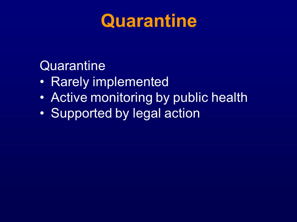 Quarantine Quarantine Rarely implemented