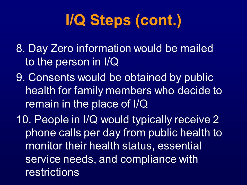I/Q Steps (cont.) 8. Day Zero information would be mailed to the person in I/Q.