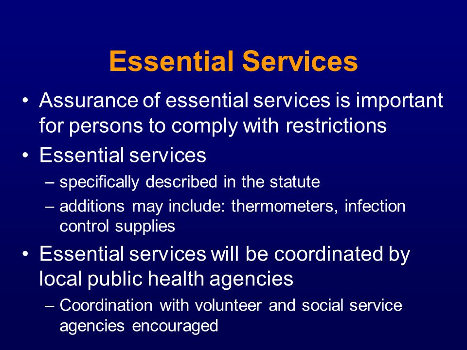 Essential Services Assurance of essential services is important for persons to comply with restrictions.