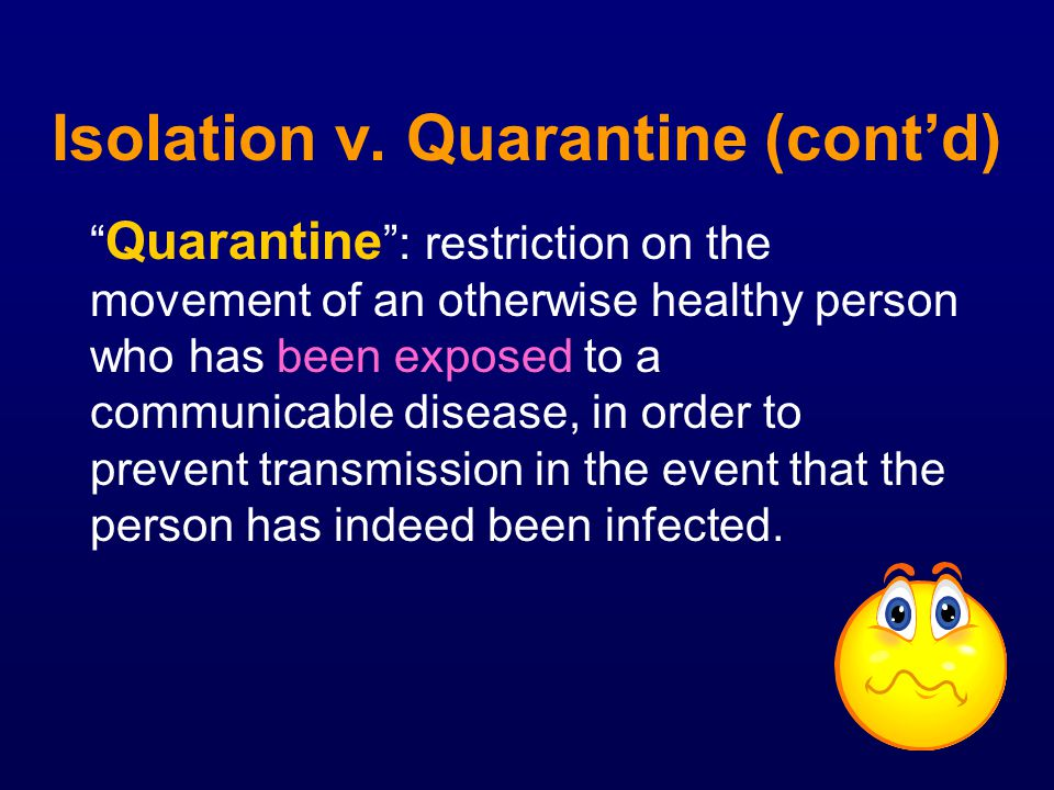 Isolation v. Quarantine (cont'd)
