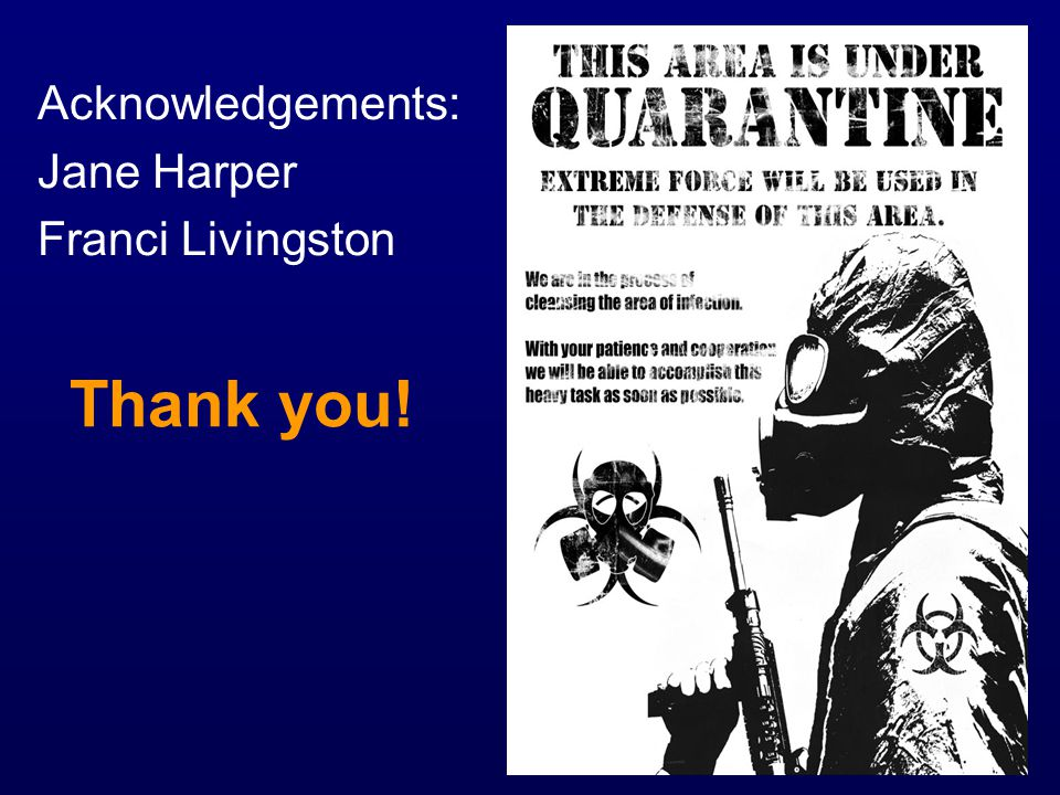 Acknowledgements: Jane Harper Franci Livingston Thank you!