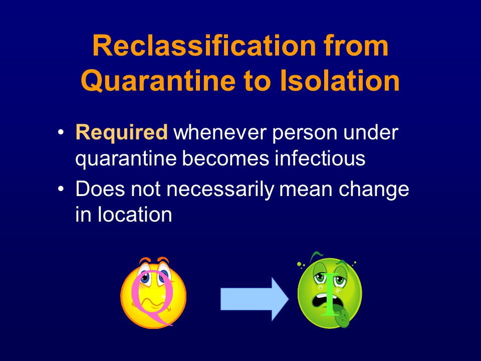 Reclassification from Quarantine to Isolation