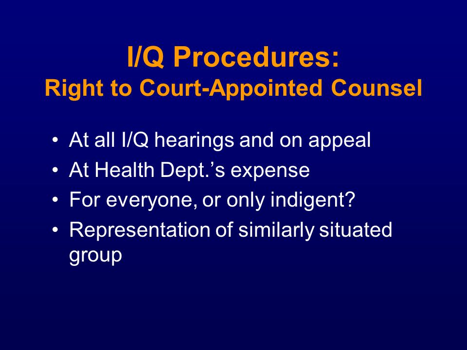 I/Q Procedures: Right to Court-Appointed Counsel
