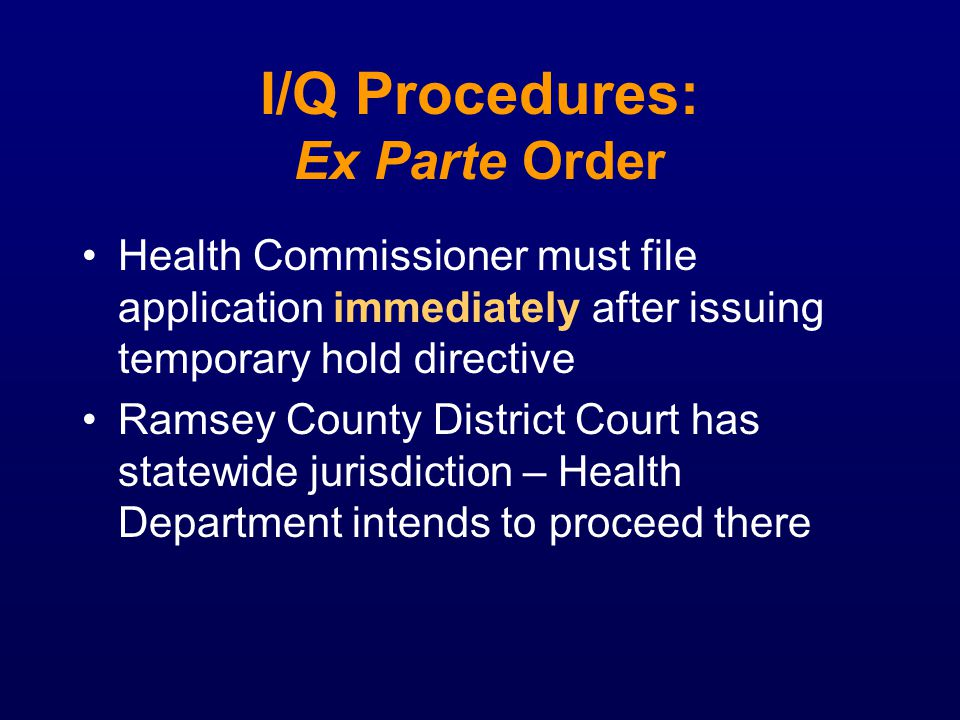 I/Q Procedures: Ex Parte Order