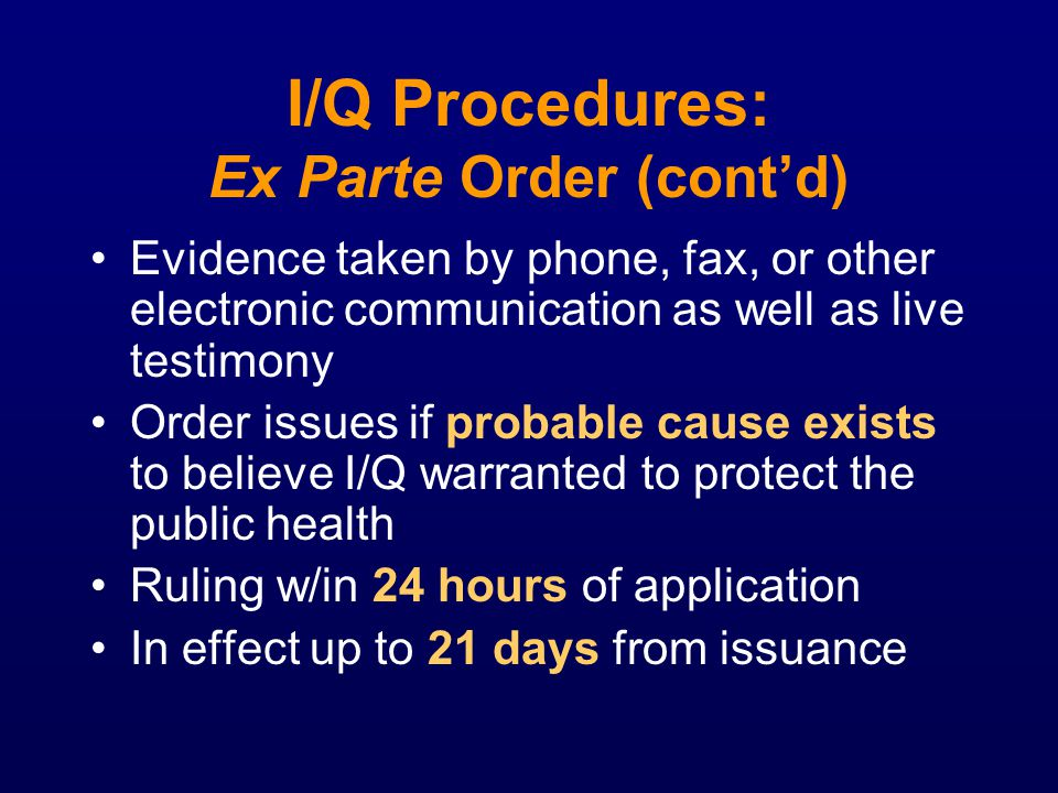 I/Q Procedures: Ex Parte Order (cont'd)