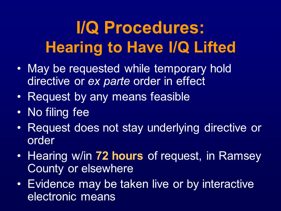 I/Q Procedures: Hearing to Have I/Q Lifted