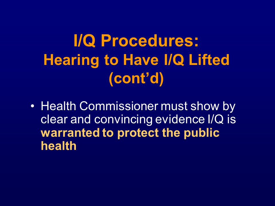 I/Q Procedures: Hearing to Have I/Q Lifted (cont'd)