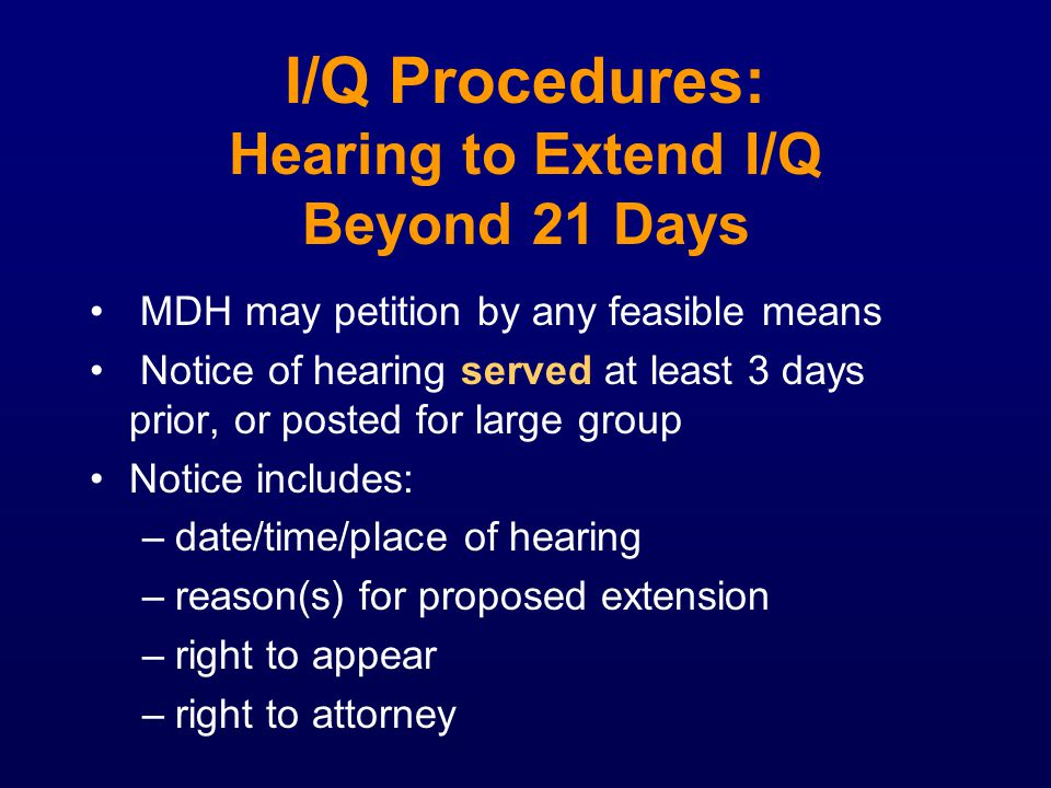 I/Q Procedures: Hearing to Extend I/Q Beyond 21 Days