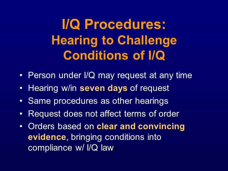 I/Q Procedures: Hearing to Challenge Conditions of I/Q