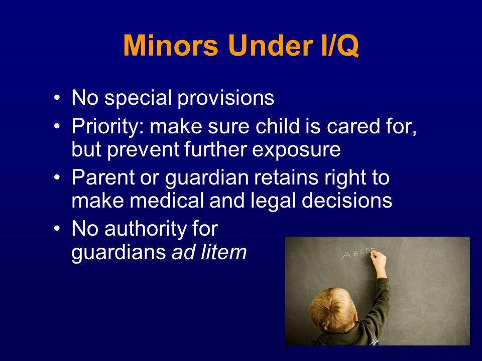 Minors Under I/Q No special provisions