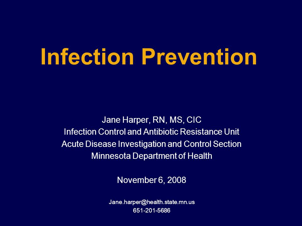 Infection Prevention Jane Harper, RN, MS, CIC