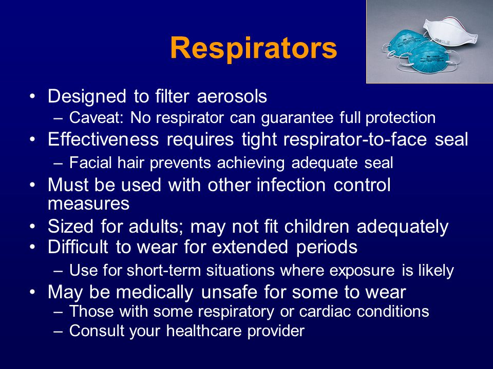 Respirators Designed to filter aerosols