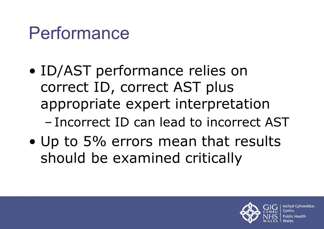 Performance ID/AST performance relies on correct ID, correct AST plus appropriate expert interpretation.