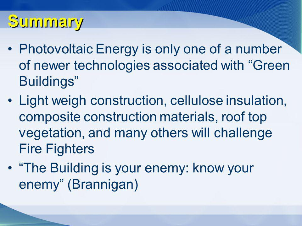 Summary Photovoltaic Energy is only one of a number of newer technologies associated with Green Buildings