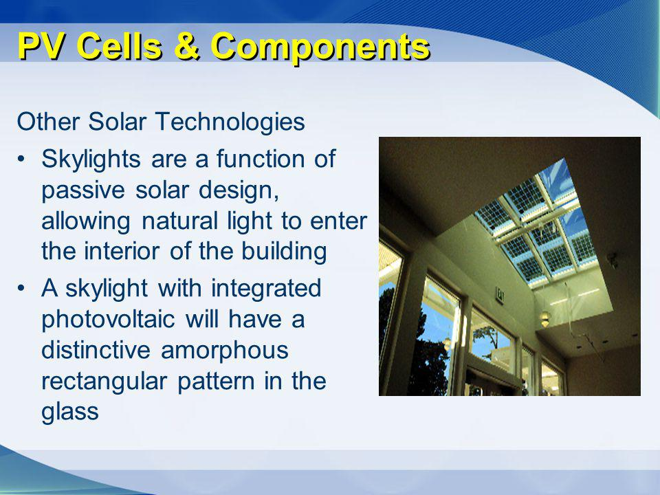 PV Cells & Components Other Solar Technologies