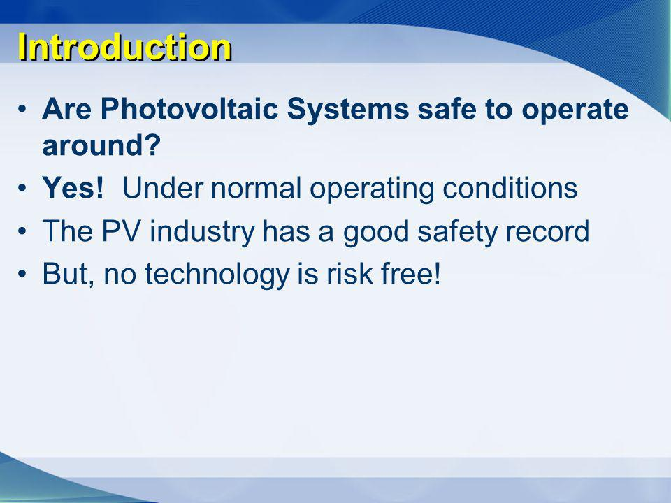 Introduction Are Photovoltaic Systems safe to operate around