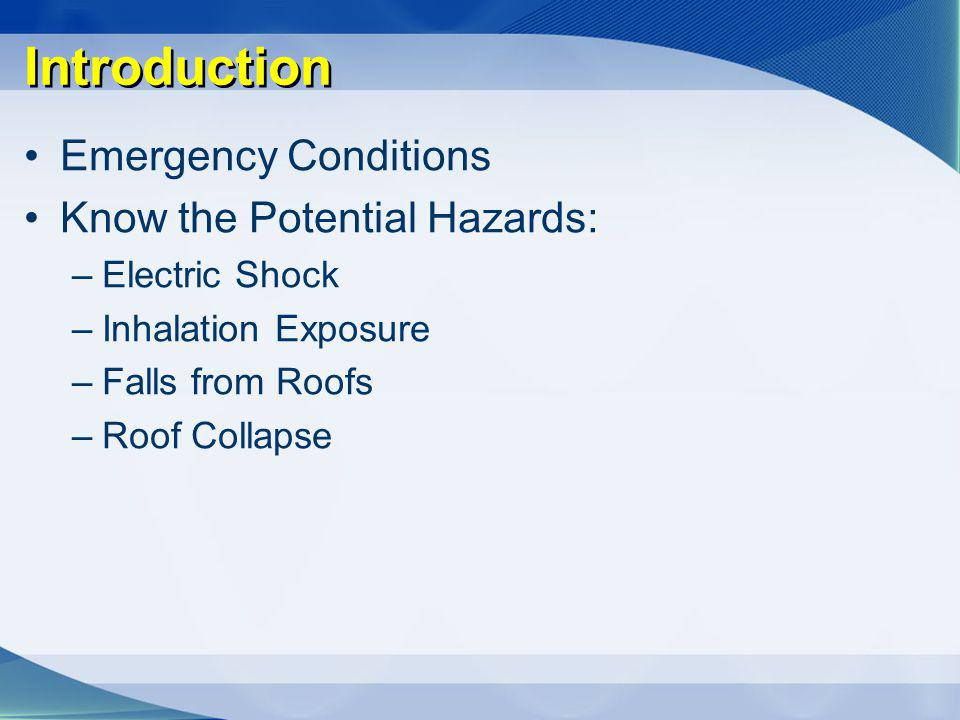 Introduction Emergency Conditions Know the Potential Hazards: