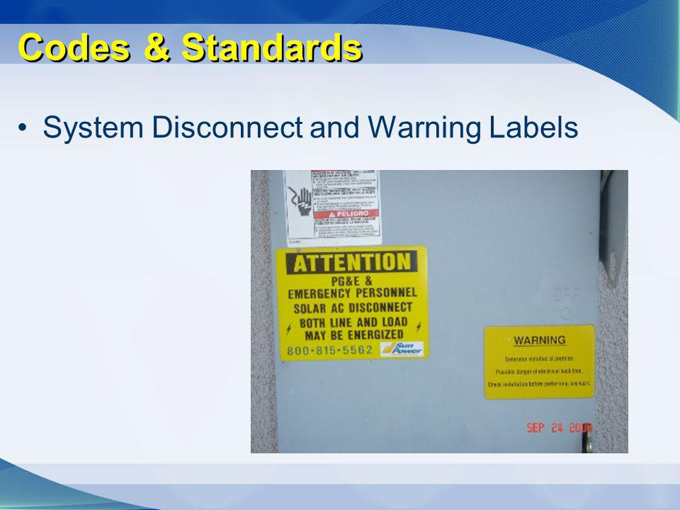 Codes & Standards System Disconnect and Warning Labels
