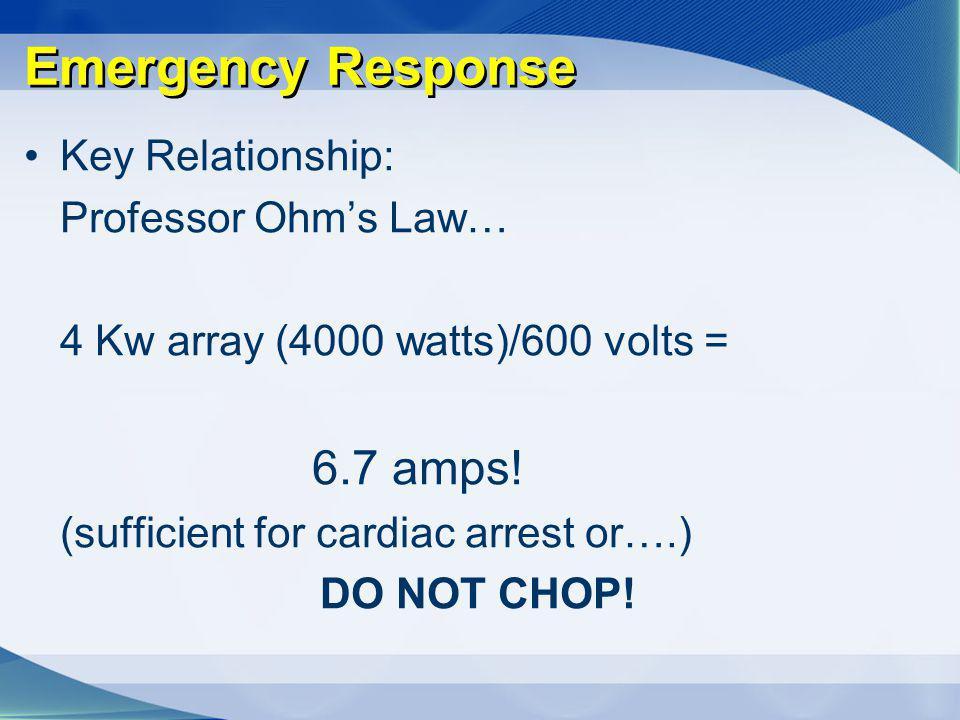 Emergency Response Key Relationship: Professor Ohm's Law…