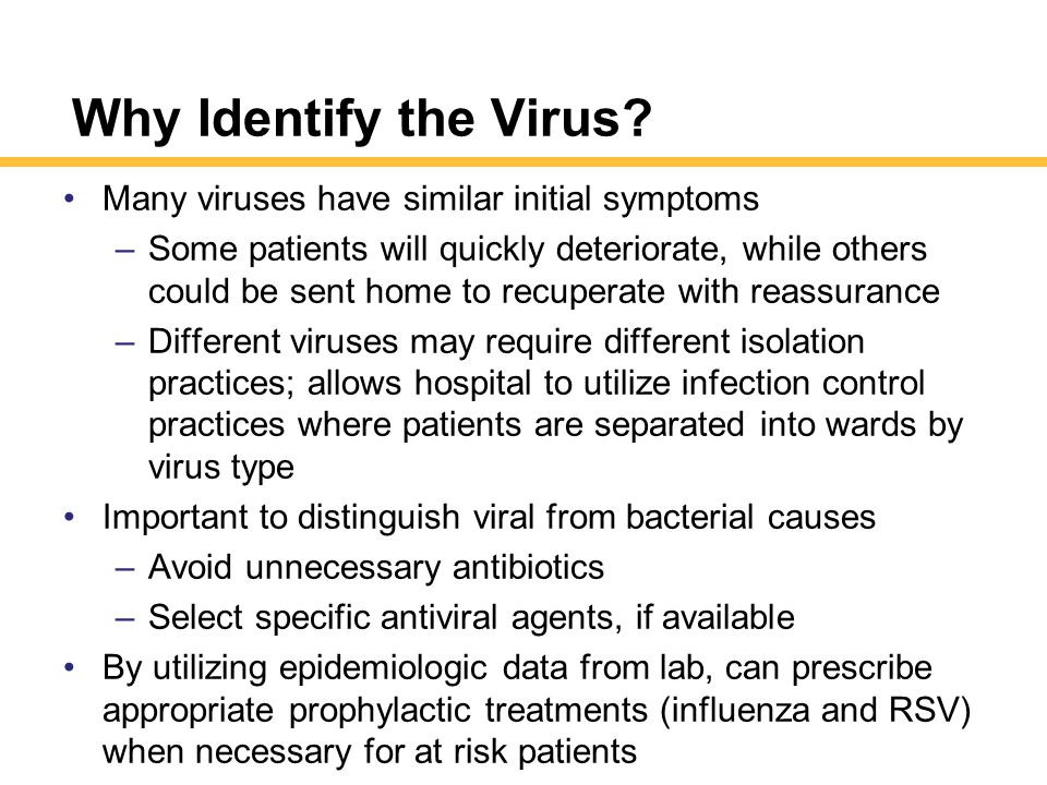 Why Identify the Virus Many viruses have similar initial symptoms
