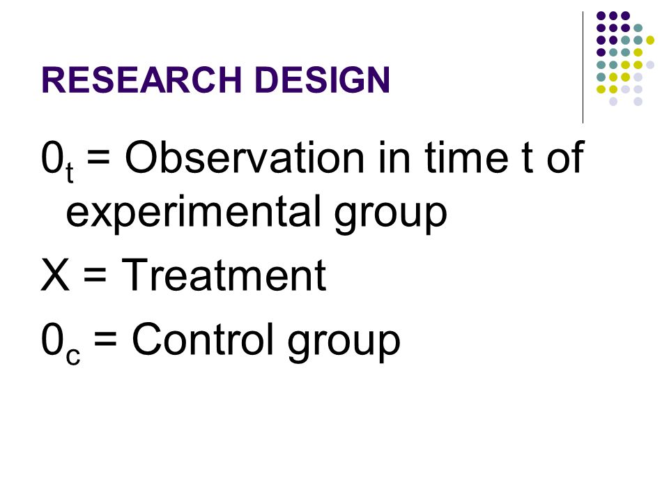 0t = Observation in time t of experimental group X = Treatment