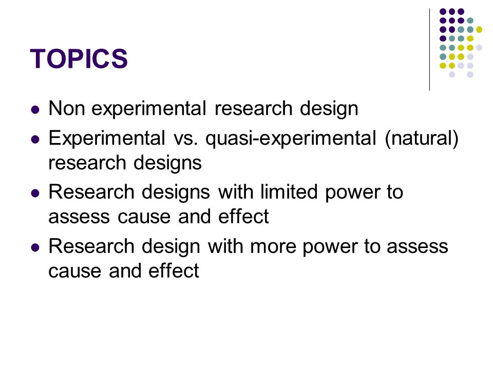 TOPICS Non experimental research design
