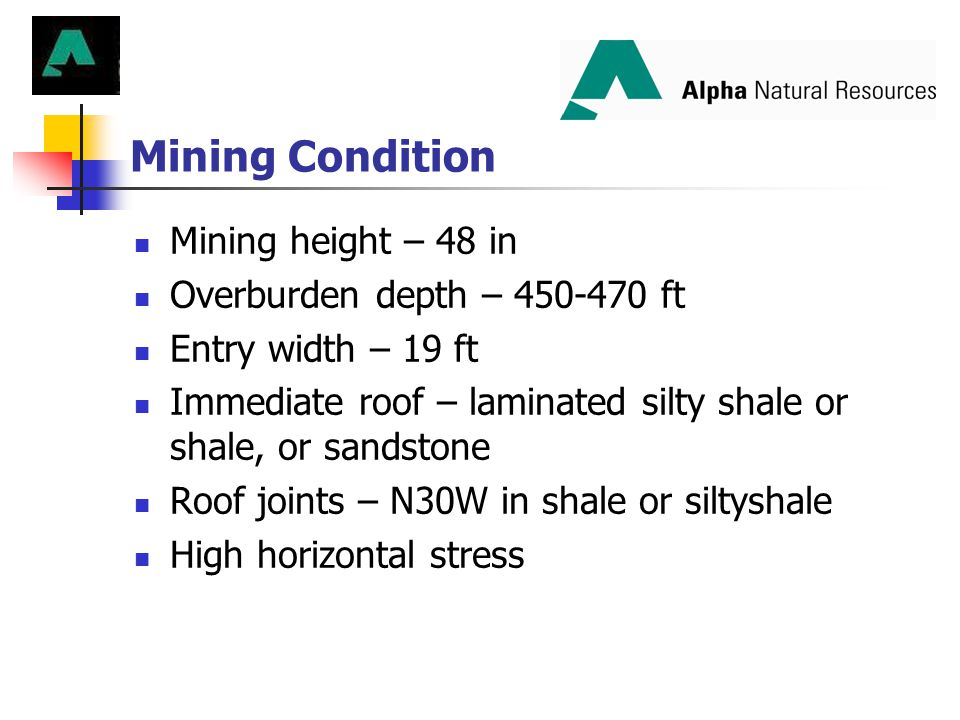 Mining Condition Mining height – 48 in Overburden depth – 450-470 ft