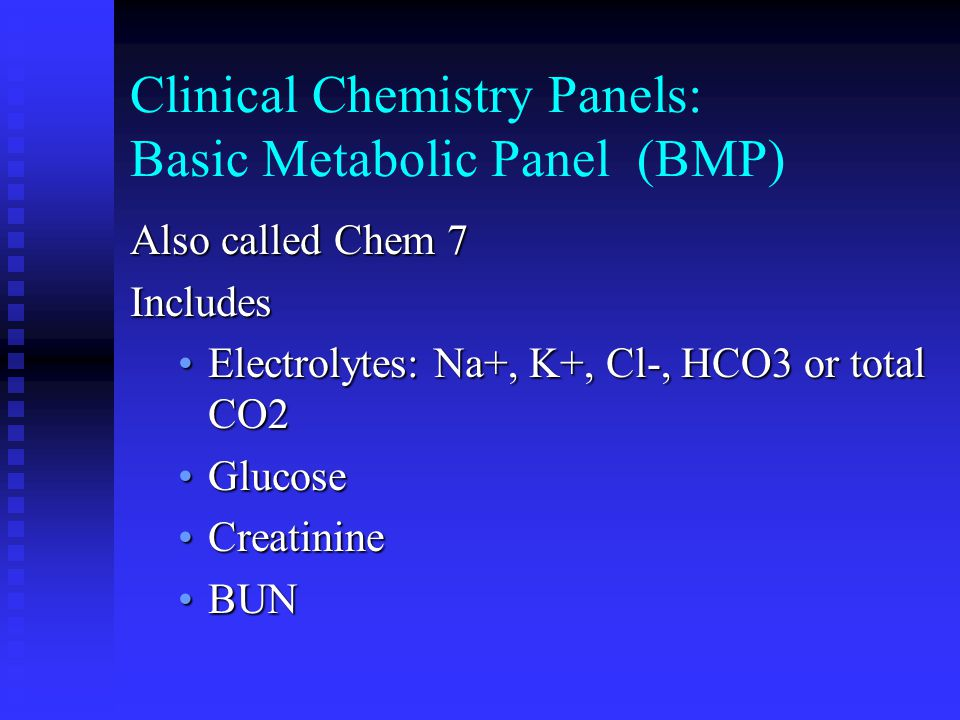 Clinical Chemistry Panels: Basic Metabolic Panel (BMP)