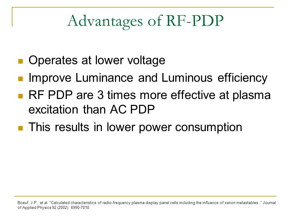 Advantages of RF-PDP Operates at lower voltage